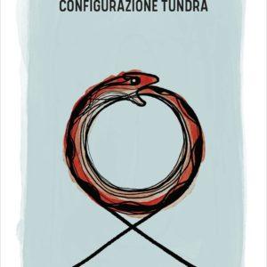 recensione Configurazione Tundra Elena Giorgiana Mirabelli pubblicato da Tunué in copertina, sfondo verde acqua bordato di bianco, stile acquerello, al centro un uroboro, un serpente che si morde la coda formando un cerchio
